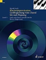 Klavierimprovisation: Liedbegleitung vom Choral bis zum Popsong. Band 1. Klavier. Lehrbuch.