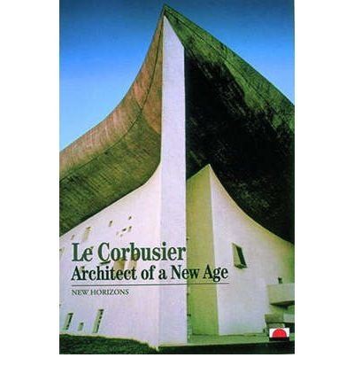 Reproduktion Le Corbusier (Le Corbusier: Architect of a New Age (New Horizons S.) (Paperback) - Common)