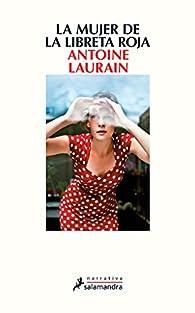 La mujer de la libreta roja par Antoine Laurain