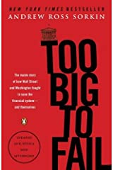 [Too Big to Fail: The Inside Story of How Wall Street and Washington Fought to Save the Financial System--And Themselves] [By: Sorkin, Andrew Ross] [September, 2010] Paperback