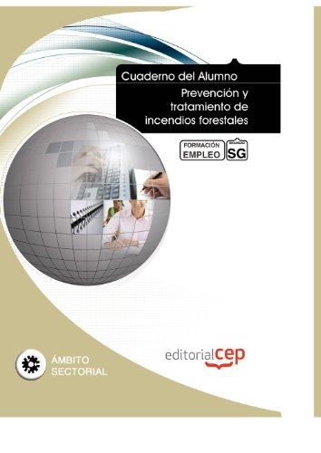 Cuaderno del Alumno Prevención y tratamiento de incendios forestales. Formación para el Empleo (Formacion Empleo Sectorial) por Interconsulting Bureau S.L.