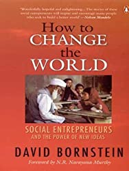 How to Change the World: Social Entrepreneurs and the Power of New Ideas by David Bornstein (2004-11-30)