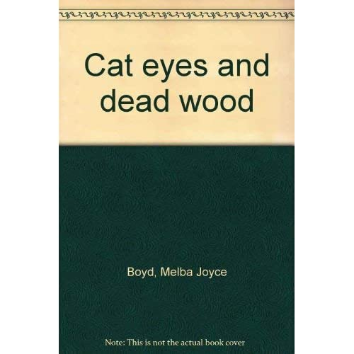 Cat eyes and dead wood
