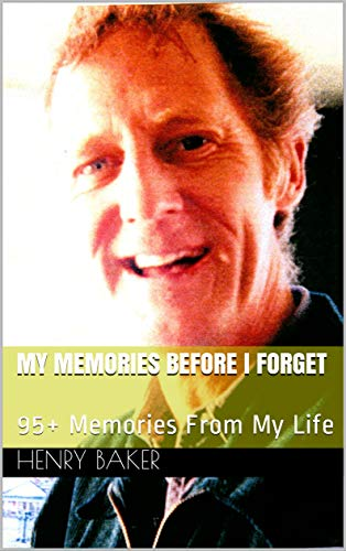 My Memories Before I Forget: 95+ Memories From My Life (English Edition)