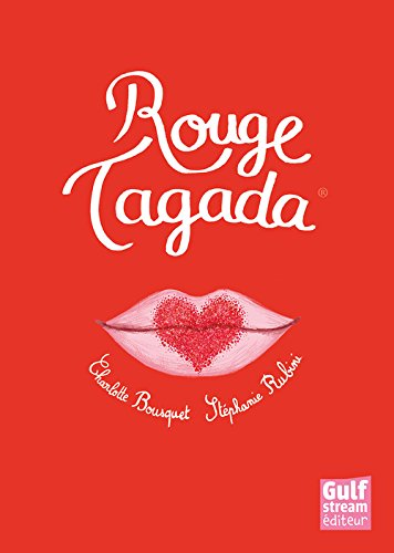 En savoir plus sur Rouge Tagada...