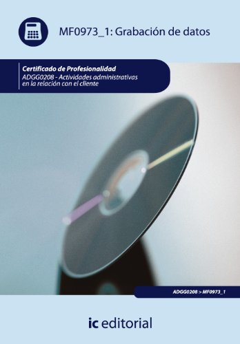 Grabación de datos. adgg0208 - actividades administrativas en la relación con el cliente por Maria Escribano Navas