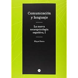 Comunicación y lenguaje. La nueva neuropsicologia cognitiva, I (Biblioteca Universitària)