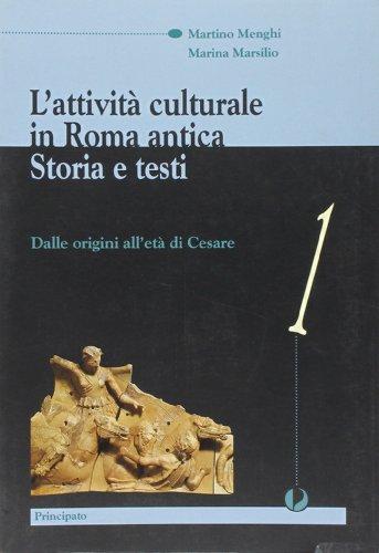 L'attivit culturale in Roma antica. Per le Scuole superiori: 1