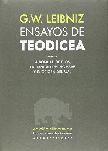 Ensayos De Todicea Sobre La Bondad De Dios, La Libertad Del Hombre Y El Origen Del Mal (Lecturas de Filosofía) por Gottfried Wilhelm Leibniz