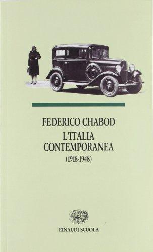L'Italia contemporanea (1918-1948). Per le Scuole superiori