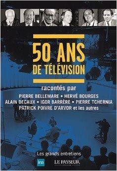 50 ans de télévision de Alexandre Astruc ,Pierre Badel,Igor Barrère ( 22 janvier 2015 )