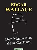 Der Mann aus dem Carlton: Ein Edgar-Wallace-Krimi