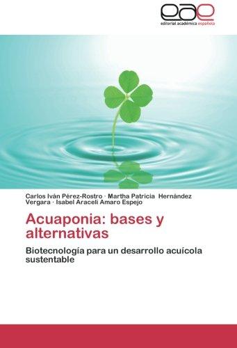 Acuaponia: Bases y Alternativas