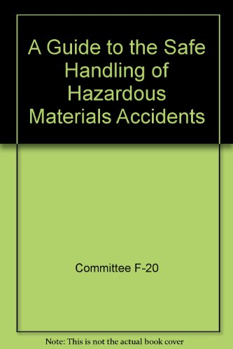 Guide to the Safe Handling of Hazardous Materials Accidents