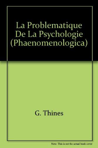 La Problématique De La Psychologie par G. Thinès