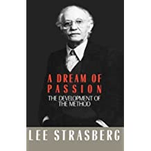 A Dream of Passion: The Development of the Method 1st edition by Strasberg, Lee (1987) Hardcover