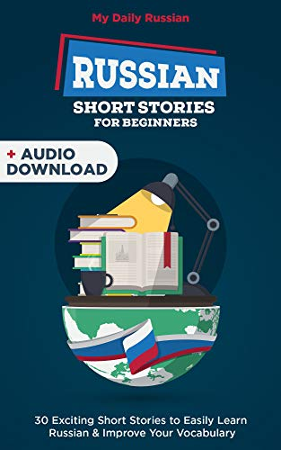 Russian Short Stories for Beginners + Audio Download: Improve your reading and listening skills in Russian (Learn Russian With Audio Book 1) (English Edition) (Download Flash-player)