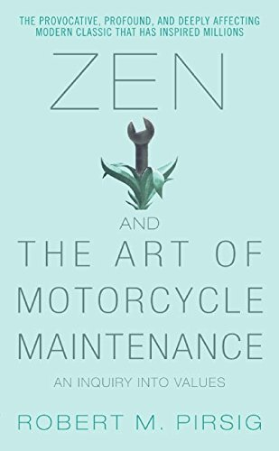 Zen and the Art of Motorcycle Maintenance: An Inquiry Into Values por Robert M. Pirsig