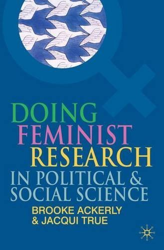 Doing Feminist Research in Political and Social Science by Brooke Ackerly (2010-09-15)