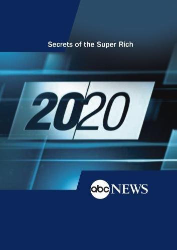 abc-news-20-20-secrets-of-the-super-rich