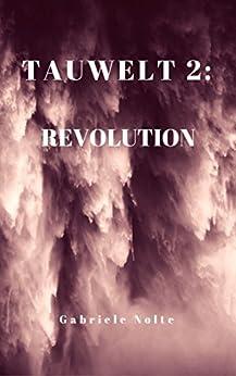 Tauwelt 2: Revolution