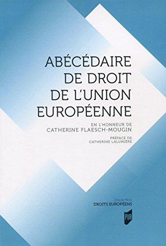 Abécédaire de droit de l'Union européenne: En l'honneur de Catherine Flasch-Mougin