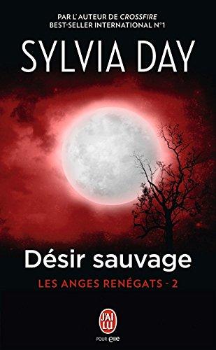 Les anges renégats (Tome 2) - Désir sauvage par Sylvia Day