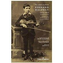 Du salon au front : Fernand Halphen (1872-1917): Compositeur, mécène et chef de musique militaire