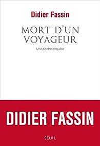 Mort d'un voyageur : Une contre-enquête par Didier Fassin