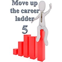 Move up the career ladder 05 (Japanese Edition)