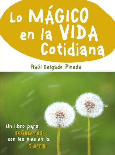 Lo mágico en la vida cotidiana por Raúl Delgado Pineda