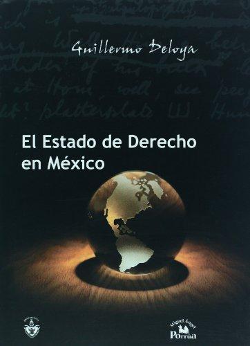 El Estado de Derecho en Mexico/ The State of Right in Mexico