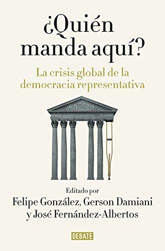 ¿Quién manda aquí?: La crisis global de la democracia representativa (Debate)
