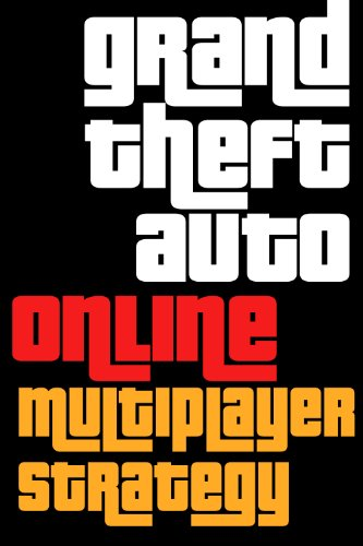 Grand Theft Auto V Online Multiplayer Strategy Guide (English Edition) por From WackyWarfare.com