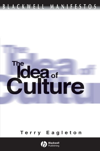 The Idea of Culture (Blackwell Manifestos) (Wiley–Blackwell Manifestos)
