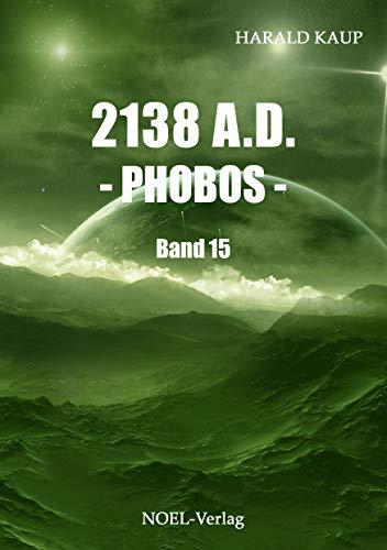 2138 A.D. Phobos (Neuland Saga 15) -