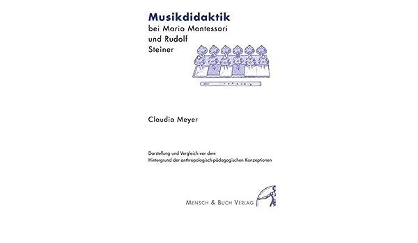 Musikdidaktik Bei Maria Montessori Und Rudolf Steiner Darstellung
