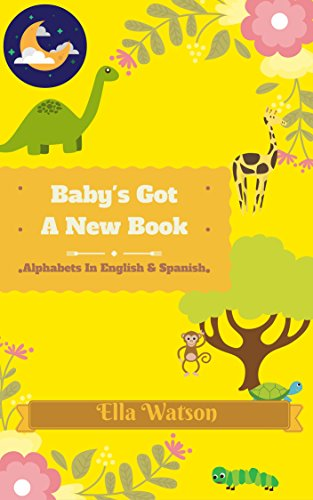 Baby's Got a New Book: Alphabets in English and Spanish por Ella Watson