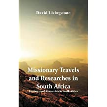 Missionary Travels and Researches in South Africa: Journeys and Researches in South Africa