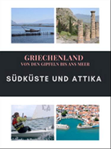 Griechenland - Von den Gipfeln bis ans Meer - Südküste und Attika