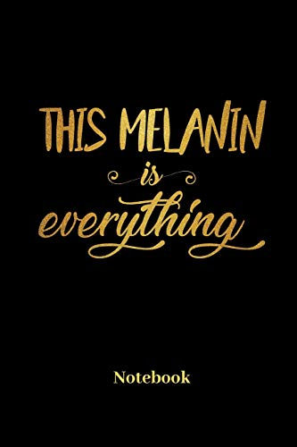 This Melanin Is Everything Notebook: Liniertes Notizbuch für Latinos,  Latinas, farbige Menschen, hairstyle und Afro Fans - Notizheft Klatte für