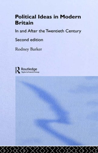 Political Ideas in Modern Britain: In and After the Twentieth Century by Rodney Barker (1997-05-01)