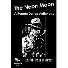 The Neon Moon: A Roman Dalton Anthology (English Edition)
