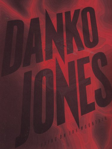 Danko Jones - Bring on the mountain