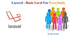 Laravel Basic Level For Everybody by [Perman, Taner]