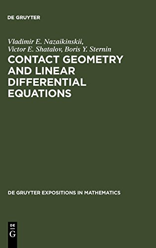 Contact Geometry and Linear Differential Equations (De Gruyter Expositions in Mathematics, Band 6)