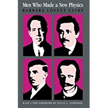 Men Who Made a New Physics: Physicists And The Quantum Theory