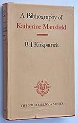A Bibliography of Katherine Mansfield (Soho Bibliographies) by B. J. Kirkpatrick (1990-01-18)