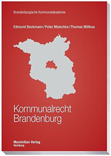 Kommunalrecht Brandenburg (Schriftenreihe der Brandenburgischen Kommunalakademie)