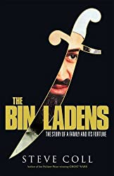 The Bin Ladens: Oil, Money, Terrorism and the Secret Saudi World by Steve Coll (2008-04-03)